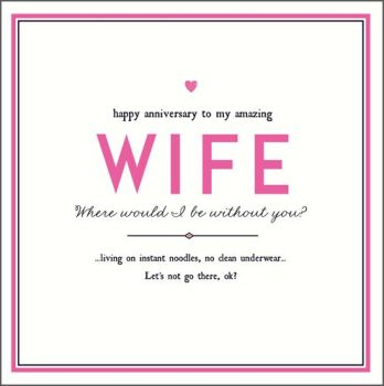Funny Wedding Anniversary Cards - WHERE Would I BE Without YOU -  ANNIVERSARY Cards FOR Wife - INSTANT Noodles NO Clean UNDERWEAR