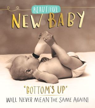 New Baby Cards - BOTTOMS UP Will NEVER Mean The SAME Again - FUNNY New BABY Card - Photographic NEW Baby CARD - NEW Baby GREETING Cards