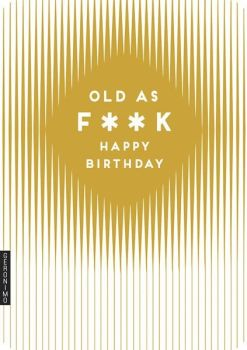 Banter Cards - Rude BIRTHDAY Card - Old As F**K - Getting Old Birthday Cards - FUNNY Cards FOR Him - SWEARING Birthday CARD - Card FOR Husband