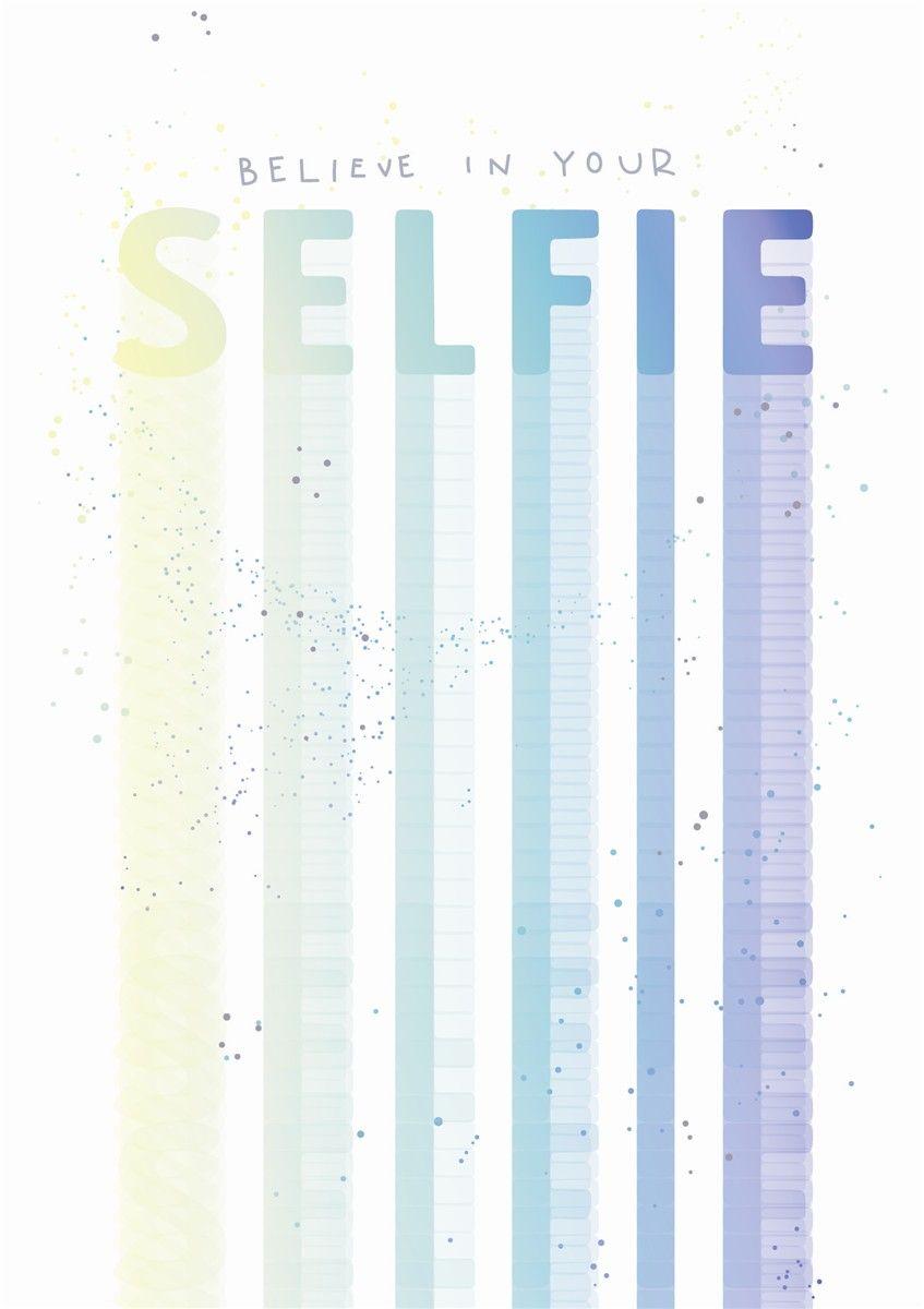 Greeting Card - BELIEVE in Your SELFIE - Selfie BIRTHDAY Card - MOTIVATIONA