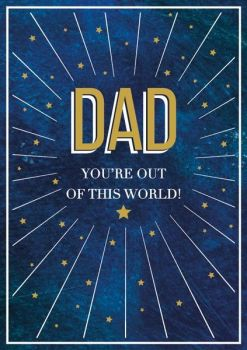 Father's Day Card - DAD YOU'RE OUT OF THIS WORLD - Gold FOILED Dad CARD