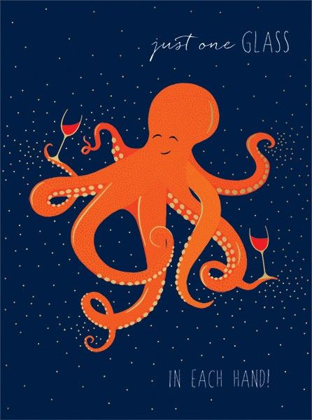 Funny Birthday Card - OCTOPUS Birthday CARD - JUST One GLASS in Each Hand -