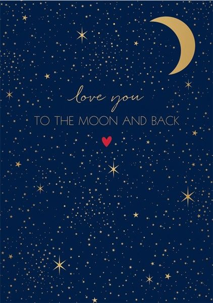 Romantic Valentine Cards - I LOVE YOU TO THE MOON & BACK - Moon & Back Vale
