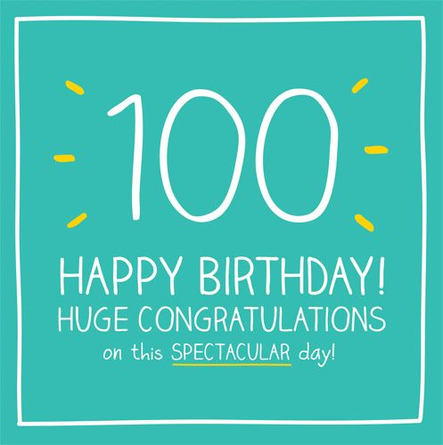 100th Birthday Card - HUGE Congratulations On This SPECTACULAR Day - HAPPY