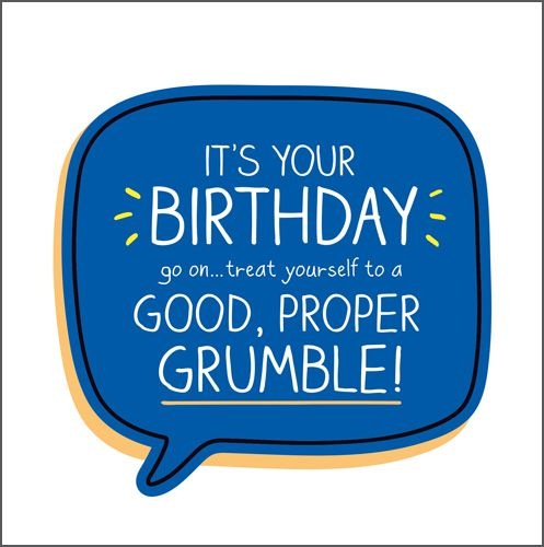 Birthday Cards - FUNNY Male BIRTHDAY Cards - GOOD Proper GRUMBLE - Funny BI