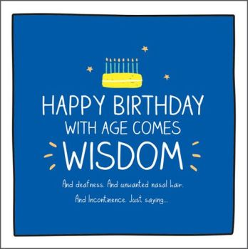 Funny Cards About Old Age - BIRTHDAY Cards - WITH Age COMES Wisdom - MALE Birthday CARDS - FUNNY Old MAN Birthday CARDS - Greeting CARDS