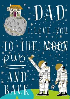 Fathers Day Card - LOVE YOU To The PUB & Back - Funny FATHERS Day Card - ASTRONAUT CARD - Space THEMED Greeting Card - CARD For DAD