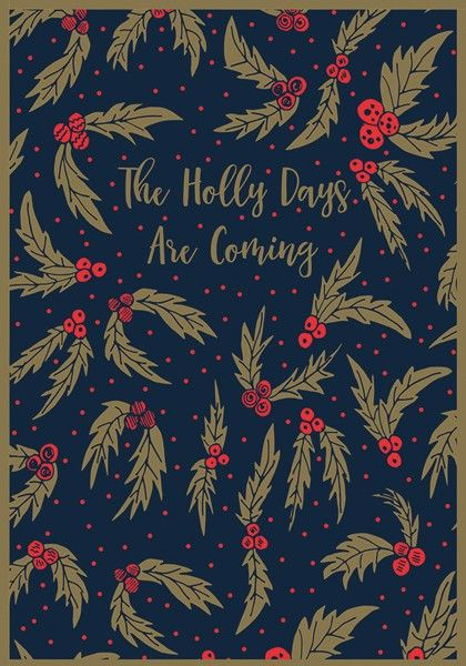 Holly Berries Christmas Card - The HOLLY Days Are COMING - Funny CHRISTMAS