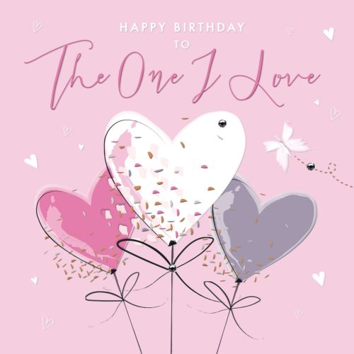 Romantic Birthday Cards - TO The ONE I LOVE - Happy BIRTHDAY Card -  Birthday CARD For WIFE - Girlfriend - Balloons BIRTHDAY Card - GIRLFRIEND -  Wife