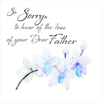 Sympathy Card - Loss of YOUR Father - So SORRY To HEAR of the LOSS of Your DEAR Father - SYMPATHY & Condolence Card