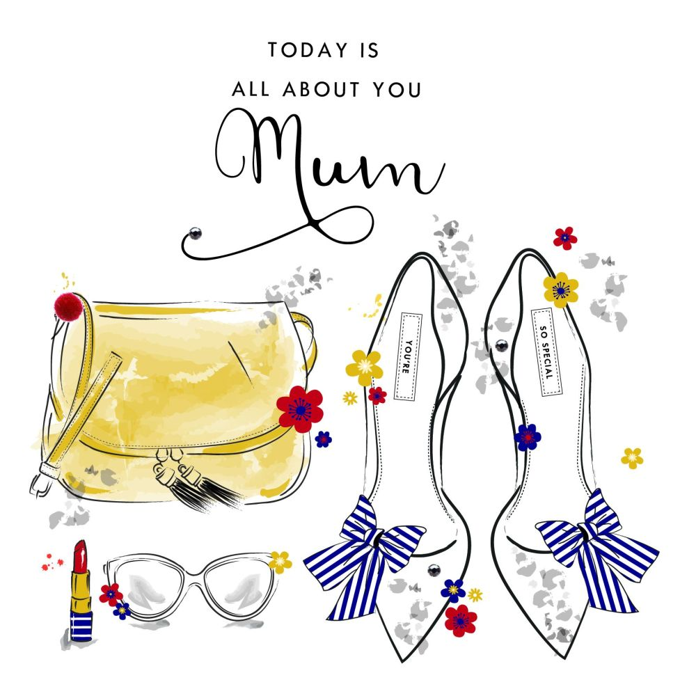 Mum Birthday Cards - TODAY Is ALL About You MUM - Stylish BIRTHDAY Card For