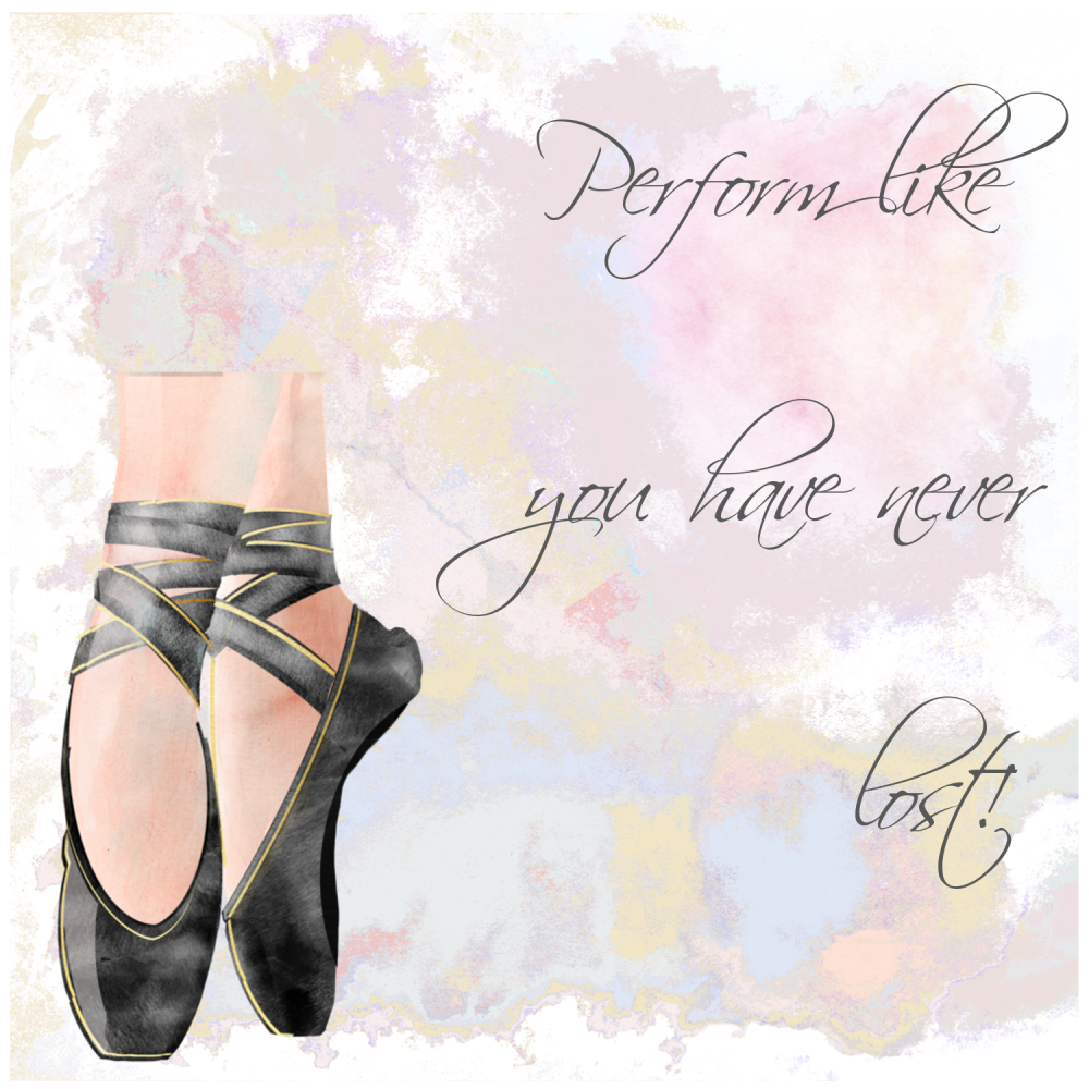 Ballet Shoes Birthday Card - PERFORM Like You HAVE Never LOST - Handmade GR