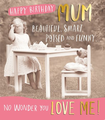 Birthday Card For Mum - FUNNY Birthday CARD For MUM - No WONDER you LOVE ME