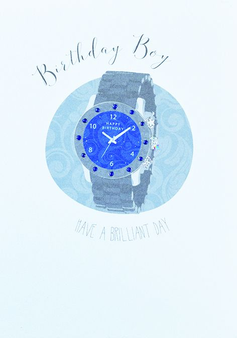Watch Birthday Card - HAVE A Brilliant DAY - Male BIRTHDAY Card - BIRTHDAY