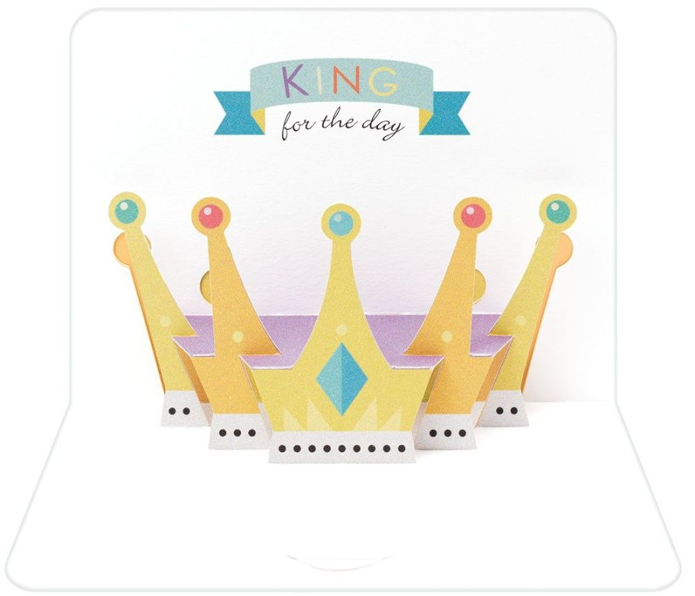 Pop Up Greeting Card - KING For THE Day - Birthday CROWN - 3D POP Up Birthd
