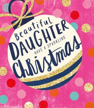 Daughter Christmas Cards - BEAUTIFUL Daughter - Have a SPARKLING Christmas - CHRISTMAS Cards For DAUGHTER - PRETTY Pink XMAS Card FOR Teenage DAUGHTER