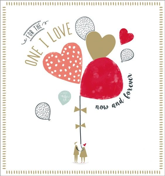 Valentines Cards - For THE ONE I Love NOW & Forever - ROMANTIC Valentines C