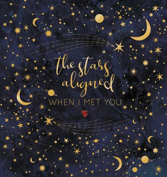 Valentine's Cards - The STARS Aligned WHEN I MET YOU - BEAUTIFUL Valentines