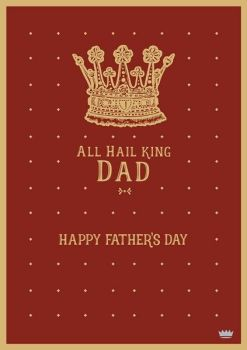 Father's Day Cards  - ALL Hail KING DAD - FUNNY Fathers Day CARDS - Happy FATHER'S DAY - Card For DAD - Fathers Day GREETING Card
