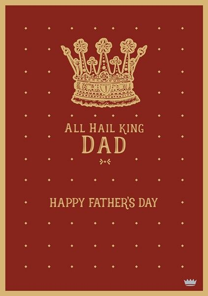Father's Day Cards  - ALL Hail KING DAD - FUNNY Fathers Day CARDS - Happy F