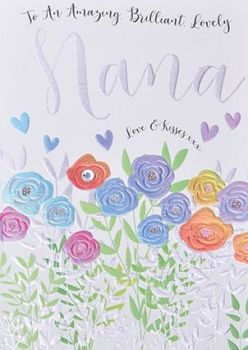 Mother's Day Card - To An AMAZING Brilliant Lovely NANA - Nana MOTHER'S Day CARD - Love & KISSES