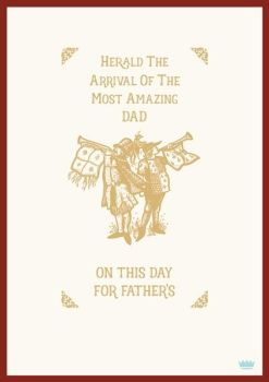 Father's Day Card - HERALD The ARRIVAL Of The Most AMAZING DAD - GOLD Foil DAD Card