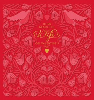 Beautiful Wife Valentine's Card - TO My BEAUTIFUL WIFE - Wife Valentine's Cards - Romantic VALENTINE'S Card - BEAUTIFULLY Embossed Valentine's Card