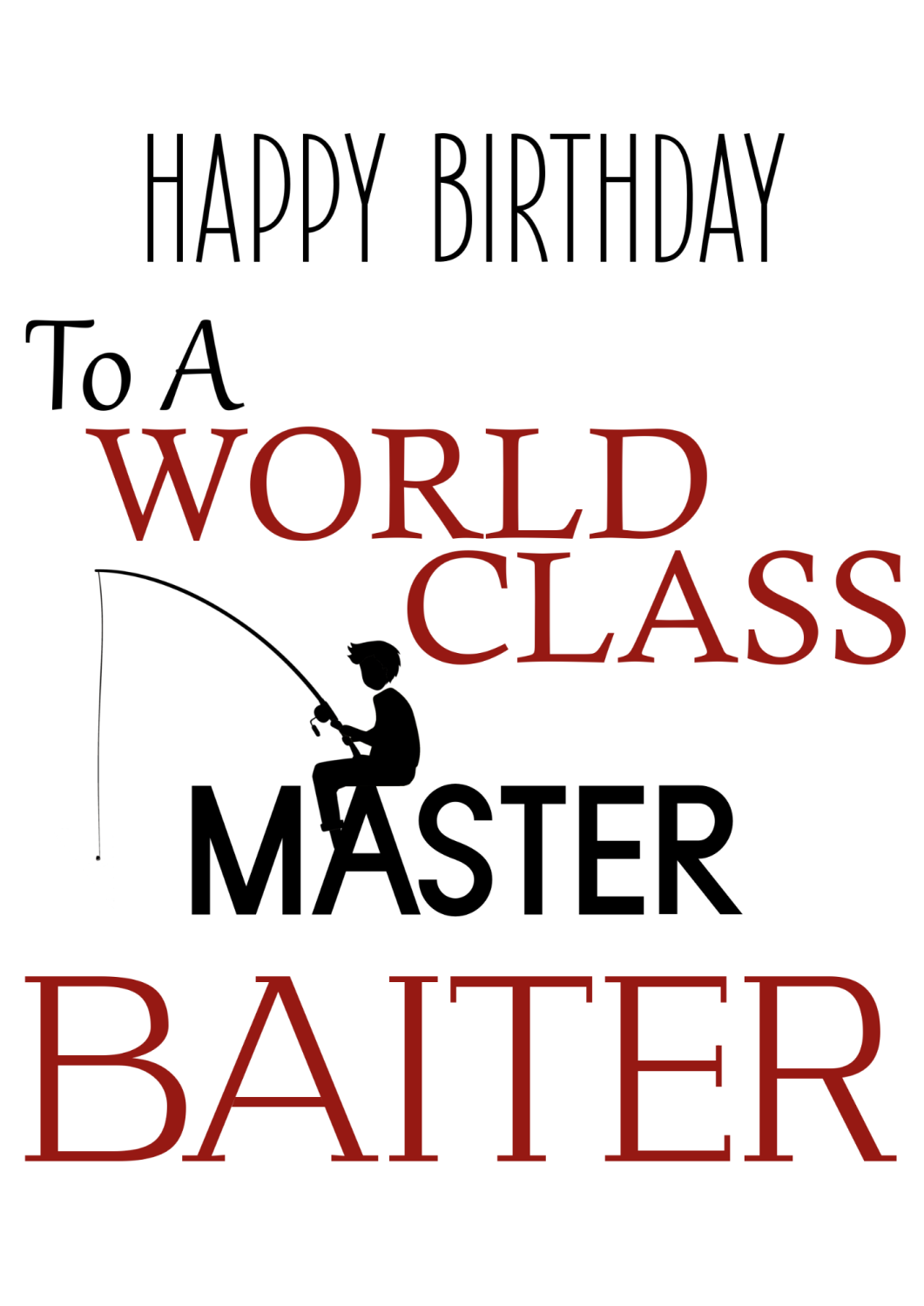 Rude Birthday Cards - MASTER Baiter - Funny BIRTHDAY Cards - FISHING Card -