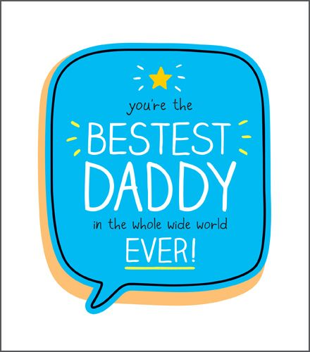 Fathers Day Card - BESTEST Daddy In The Whole WIDE WORLD - Best DADDY Fathe