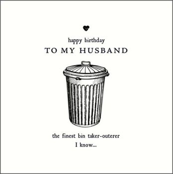 Birthday Card for HUSBAND - To MY HUSBAND - Funny HUSBAND Birthday CARD - BIN Putter OUT Card - BIN Card - BEST Friend HUSBAND Card
