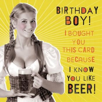 Male Birthday Cards - Naughty CARDS - I KNOW You LIKE Beer - RETRO Card - FUNNY Birthday CARD - DRINKING Birthday Cards - Birthday CARD For BOYFRIEND
