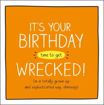 Drinking Birthday Cards - TIME To Get WRECKED - Funny Drinking BIRTHDAY Card - HUMOROUS Birthday GREETING Card - ALCOHOL Card - CARD For FRIEND