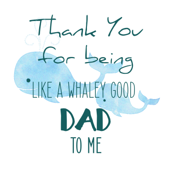 Fathers Day Card - LIKE A DAD Fathers DAY Cards - Thank You For BEING Like A WHALEY Good DAD - HANDMADE Card - FUNNY Fathers Day CARD - DADDY Whale