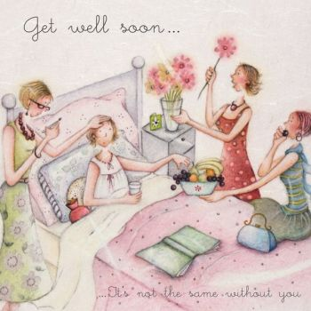 Female Get Well Cards - GET Well SOON - It's NOT The SAME Without YOU - Get WELL Soon CARDS - For FRIEND - Mum - NAN