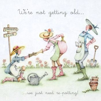 Funny Gardening Birthday Card - WE Just Need RE-POTTING - Gardening Birthday CARD - Getting OLD Birthday Card - Gardening CARD For FRIEND - Mum
