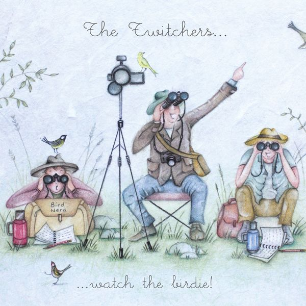 Birthday Card - BIRD Watching - Twitchers BIRTHDAY Cards - The TWITCHERS -