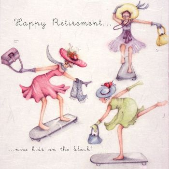 Retirement Cards - Humorous RETIREMENT Card - HAPPY Retirement GREETING Card - NEW Kids On THE BLOCK - SKATEBOARDING Ladies - FUN Retirement CARD