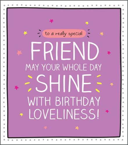 Superb Special Friend Birthday Card May Your Whole Day Shine Birthday Funny Birthday Cards Online Inifodamsfinfo
