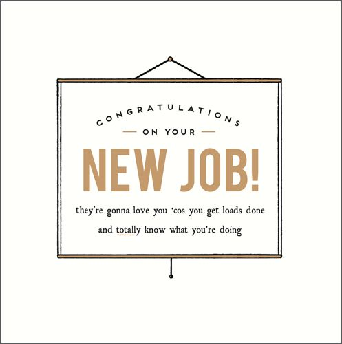 New Job Cards - THEY'RE Gonna Love YOU - Congratulations ON Your New JOB Ca