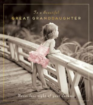 Great Granddaughter Birthday Card - NEVER Loose SIGHT Of Your DREAMS - Birthday CARD - Great GRANDDAUGHTER - Beautiful GREAT Granddaughter