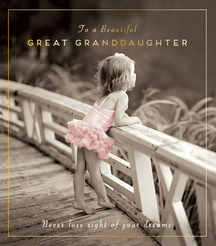 Great Granddaughter Birthday Card - NEVER Loose SIGHT Of Your DREAMS - Birt