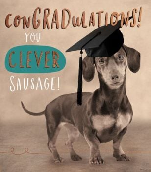 Graduation Cards - CONGRADULATIONS You CLEVER Sausage - FUNNY Graduation CARDS - Exam SUCCESS & Graduation CARDS - Dog GRADUATION Card