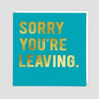 Leaving Cards - SORRY You're  LEAVING - Goodbye CARDS - Farewell GREETING Cards - FOIL Finish - GOODBYE Cards For FRIENDS