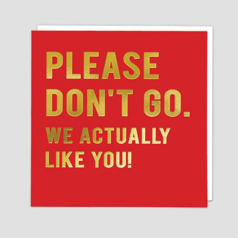 Leaving Cards - PLEASE Don't GO We ACTUALLY Like You - FUNNY Leaving CARDS