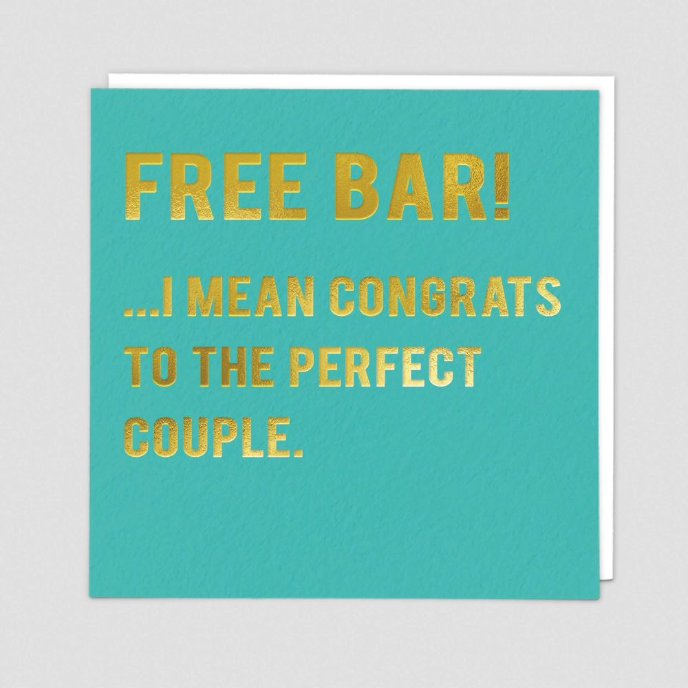 Wedding Cards - FREE Bar - I Mean CONGRATS To The PERFECT Couple - ENGAGEME