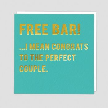 Wedding Cards - FREE Bar - I Mean CONGRATS To The PERFECT Couple - ENGAGEMENT Cards - ANNIVERSARY Cards - Funny CELEBRATION Cards