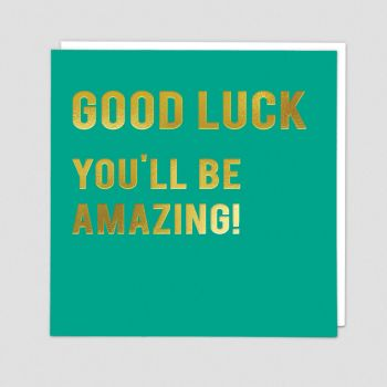 Good Luck Cards - GOOD LUCK You'll Be AMAZING - Inspirational GOOD LUCK Card - Good LUCK Greeting CARD - Good LUCK