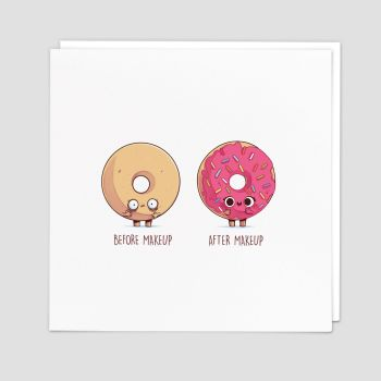 Funny Birthday Card - BEFORE Make Up AFTER Make Up - Donut CARDS - FUNNY Cards For HER - WIFE - Girlfriend - FRIENDS - Doughnut BIRTHDAY Card