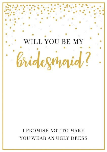 Will You Be My Bridesmaid Card - PROMISE Not To MAKE You WEAR An UGLY Dress