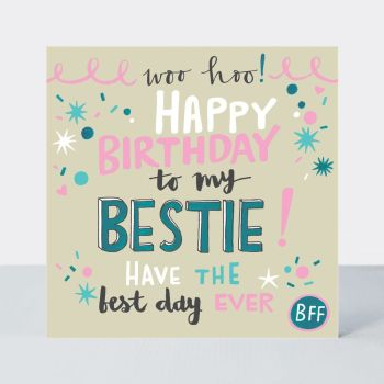 Best Friend Birthday Card - FRIENDSHIP Card - HAPPY Birthday To My BESTIE - BFF - Bestie BIRTHDAY Greeting CARD - Card FOR Teenager